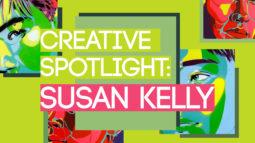 Creative Spotlight: Susan Kelly
